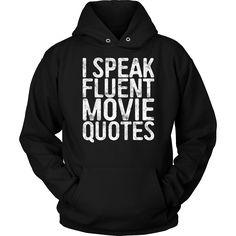 I Speak Fluent Movie Quotes T-Shirt Cinema Lover Gift