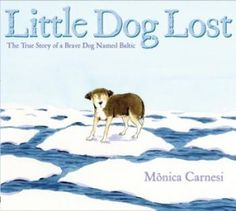 Little Dog Lost: The True Story of a Brave Dog Named Baltic by Monica Carnesi. Based on a true story, this book tells the heartwarming tale of a dog that gets trapped on an ice floe and carried 75 miles down a river in Poland into the Baltic Sea. Dog Books, Free Books Online, Online Stories, Reading Levels, Popular Books, Dog Names, Read Aloud, Little Dogs, Nonfiction