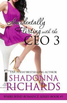Accidentally Flirting with the CEO 3 (Whirlwind Romance), http://www.amazon.com/dp/B00I1MXAQU/ref=cm_sw_r_pi_awdm_1cKetb1ACM5TX