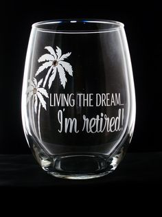 Personalized Retirement Gift - Living the Dream - I'm Retired stemless wine glass | Funny Retirement Gift | Retirement Wine Glass
