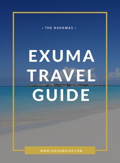 Exuma Travel Guide | Exuma Bahamas | What To Do Exuma