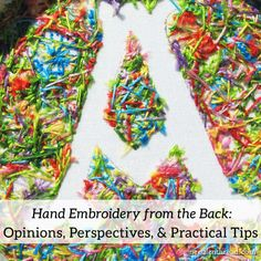 The Back of Hand Embroidery: Opinions, Perspectives, Practical Tips