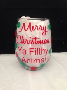 Merry Christmas, Ya Filthy Animal - Wine Glass on Etsy, $12.00