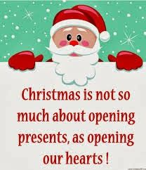 Christmas is not so much about opening presents, as opening our hearts!