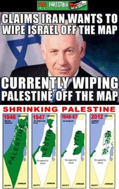 Netanyahu: claims iran wants to wipe Israel off the map; currently wiping Palestine off the map. Amazing double standards. #Gaza #FreePalestine.