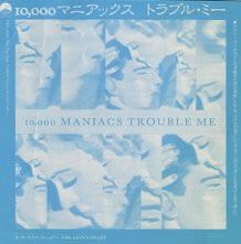 """For Sale - 10,000 Maniacs Trouble Me Japan Promo  7"""" vinyl single (7 inch record) - See this and 250,000 other rare & vintage vinyl records, singles, LPs & CDs at http://eil.com"""