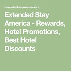 Extended Stay America - Rewards, Hotel Promotions, Best Hotel Discounts