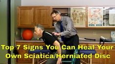 Top 7 Signs You Can Heal Your Own Sciatica/Herniated Disc