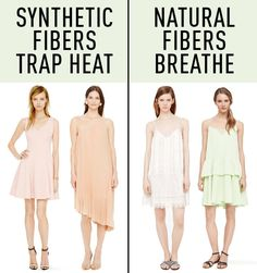 Cotton, for instance, is much more breathable than polyester or rayon.