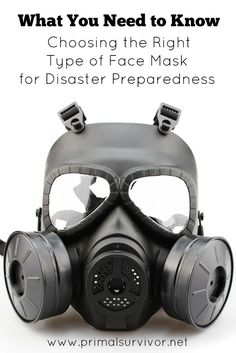 Considering a Gas Mask? What You Need to Know to Choose the Right Type of Face Mask for Disaster Preparedness. One of the most commonly overlooked survival gear item is a face mask.  The purpose of the face mask is to protect you from inhaling harmful airborne substances.  Depending on the situation, these airborne substances could be viruses, asbestos, volcanic dust, or chemicals from a terrorist attack.  If you doubt the need for a face mask, just look at virtually any disaster which has…