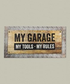 Take a look at this 'My Garage, My Tools, My Rules' Wooden Wall Sign today! Wooden Crafts, Wooden Diy, Wooden Signs, Diy Signs, Shop Signs, Diy Pallet Projects, Wood Projects, Man Cave Signs, Garage Signs