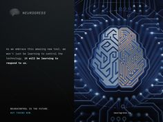 Neurogress.io. We are seeing neurotechnology do some amazing stuff but it is precisely because of its amazing potential that some people are experiencing fear about what the future may hold. However, there's also a lot of reasons why society will ultimately eagerly embrace this tech. Invest in the interactive mind-controlled devices of the future by buying tokens now. Visit Neurogress.io.