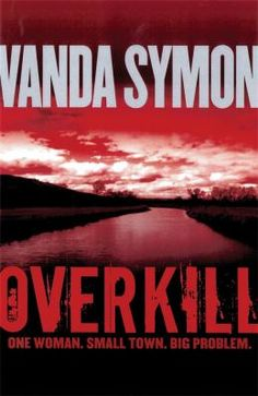 Overkill by Vanda Symon. Found in senior fiction at SYM. The first in a New Zealand crime series featuring the gutsy cop, Sam Shepard and written by former KHS student, Vanda Symon. Jack Ford, Book Club Suggestions, Sam Shepard, The Taken, Crime Fiction, Sense Of Place, Mystery Series, How To Be Likeable, New Series