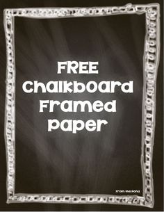 FREE Chalkboard Blackboard Framed Papers