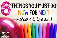 Make your plan book. Ready your welcome letters. Inventory supplies. Lucky to Be in First by Molly Lynch has 6 tips you must do now for next school year.