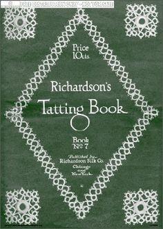Richardson's Tatting Book No. 7 Richardson's [c. 1916] 20 pgs.  Collars, edgings, insertions, yokes, corners, doilies, baby cap, lamp shade.