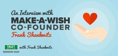 SPI An Interview with Make-A-Wish Co-Founder, Frank Shankwitz – Smart Passive Income Make A Wish Foundation, How To Introduce Yourself, How To Make, Skills To Learn, Co Founder, Passive Income, Interview, Marketing, Learning