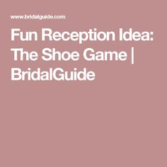 Fun Reception Idea: The Shoe Game | BridalGuide