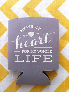 Wedding Koozies- My Whole Heart for My Whole Life (200 quantity) on Etsy