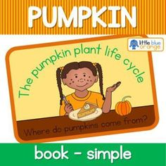 This is a short eight page, book that describes the growth of a pumpkin from seed to fruit. It can be used as an on-screen pdf, printed out as posters or as a short booklet. Perfect as part of a unit on Fall or the pumpkin life cycle. Pumpkin Life Cycle, Planting Pumpkins, Kindergarten, Pete The Cats, Blue Plants, Flannel Friday, Sequencing Activities, Author Studies, Art Lessons Elementary