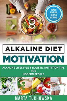 Alkaline Diet Motivation: Alkaline Lifestyle and Holistic... https://www.amazon.com/dp/B00M8HMONO/ref=cm_sw_r_pi_dp_f.dvxb0XB740E