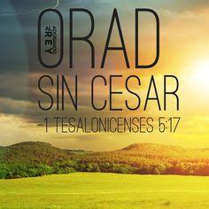 Orad sin cesar (1 Tesalonicenses 5:17) #Dios #Jesus #Jesucristo #Cristo…