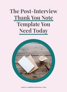 The interview is over but it's not really over until you write that thank you note. Here's how to write the perfect post-interview thank you note.