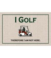 FUNNY 'I GOLF THEREFORE' DOORMAT