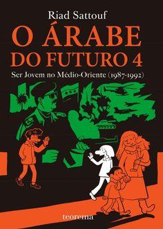 O Árabe do Futuro 4 - Ser Jovem no Médio Oriente (1987-1992 ) de Riad Sattouf. Lançamento banda desenhada por Editorial Teorema em português, setembro 2020... #bandadesenhada #oarabedofuturo #bdcomicspt