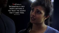 Alex Parrish: Information is only worth anything if you trust the source that it came from.  More on: http://www.magicalquote.com/series/quantico/ #quantico