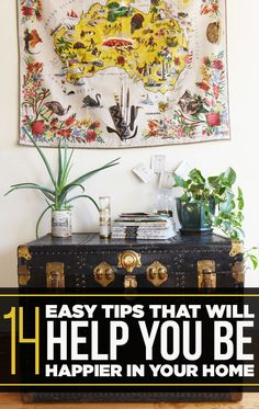 14 Easy Tips That Will Help You Be Happier In Your Home. Feng shui. Love the trunk and tapestry too.