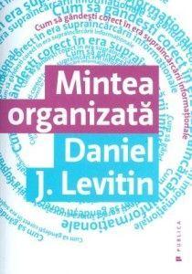 Daniel J. Cum sa gandesti corect in era supraincarcarii informatiei Daniel J, Good Books, Amazing Books, Book Lists, Good To Know, Psychology, Meditation, Mindfulness, Reading