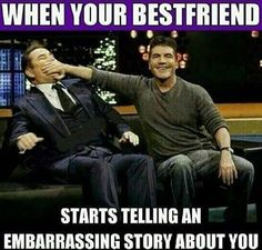 The Memes Factory  When your bestfriend starts telling an emparrassing story about you