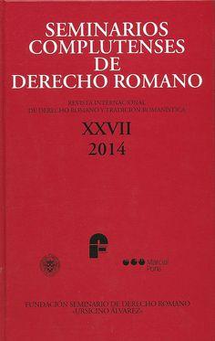Seminarios complutenses de derecho romano Seminarios Complutenses de Derecho Romano (27º. 2014. Madrid),