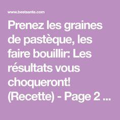 Prenez les graines de pastèque, les faire bouillir: Les résultats vous choqueront! (Recette) - Page 2 sur 4 Seeds, Recipe, Program Management