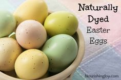 Naturally Dyed Easter Eggs from NourishingJoy.com
