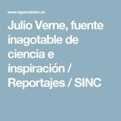 Julio Verne, fuente inagotable de ciencia e inspiración / Reportajes / SINC