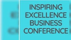 INSPIRING EXCELLENCE BUSINESS CONFERENCE Central Business District, Conference, House, Inspiration, Biblical Inspiration, Home, Homes, Inspirational, Houses