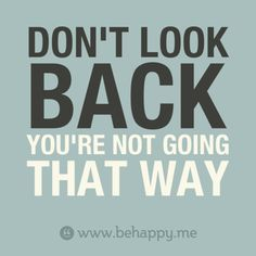 Don't look back your not going that way Motivational Quotes For Success, Positive Quotes, Inspirational Quotes, Quotes Motivation, Positive Life, Positive Thoughts, Favorite Quotes, Best Quotes, Life Quotes