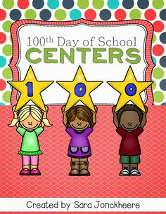 Sara J Creations: The 100th Day of School - Ideas and a FREEBIE. 10 math, literacy and social studies centers to make the 100th day fun and educational.