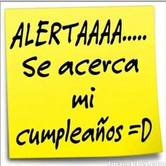 Se acerca...jijijiji Happy Birthday Quotes, Birthday Messages, Happy Birthday Me, Birthday Greetings, Birthday Wishes, Birthday Month, Hbd To Me, Happy B Day, Daily Quotes