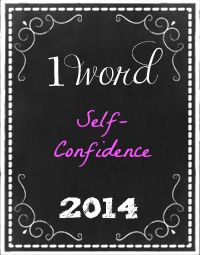 My One Word for 2014: Self-Confidence #OneWord365 - Window on the World