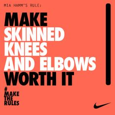 """""""Make skinned knees and elbows worth it."""" #maketherules #miahamm"""