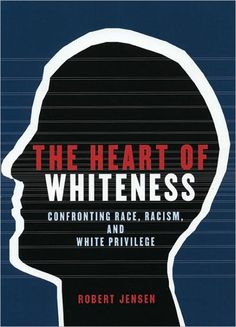 The Heart of Whiteness: Confronting Race, Racism and White Privilege. I have this book if anyone would like to borrow it