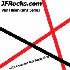 JFRocks Van Halen'izing Series - Van Halen style Guitar Lessons and Music with Guitarist Jeff Fiorentino
