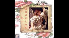 ♪♫♪EL ANGELUS ♪♫♪ *VIDEO CREADO POR +♠LOURDES MARIA BARRETO+♠