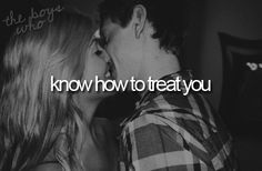 know how to treat you