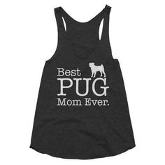 Women s Best PUG Mom Ever Dog Lover Gift Tank Top Diet Plans To Lose Weight  Fast c89da434e3a51