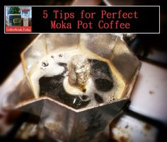 How to Make Perfect Moka Pot Coffee - 5 Tips to help you get the most from your moka pot