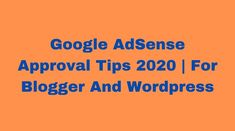 Google Adsense Account Approval Trick 2020. For Blogger and Wordpress. 14 Best Tips To get Fast Approval Of Google Adsense in blog Advertising Networks, How To Make Money, How To Get, Seo Tools, Earn Money, Wordpress, Words, Google, Tips